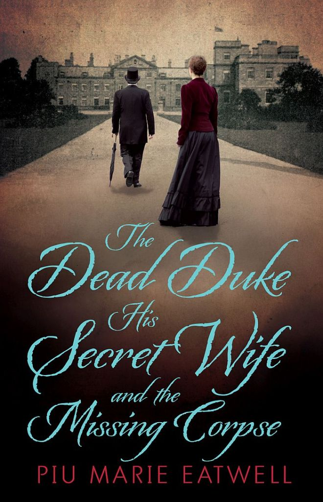 hardback-the-dead-duke-his-secret-wife-and-the-missing-corpse-by-piu-marie-eatwell-head-of-zeus